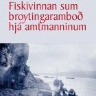 Fiskivinnan sum broytingaramboð hjá amtmanninum